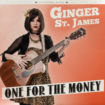 Ginger St. James - One For The Money by Busted Flat Records