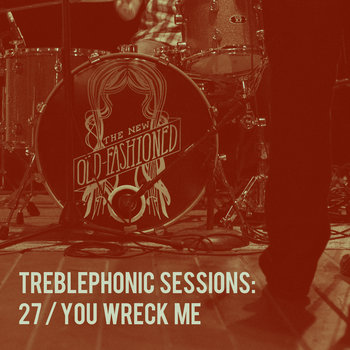 Treblephonic Sessions Vol. 3 by The New Old-Fashioned