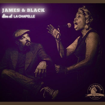 Live at La Chapelle by James & Black