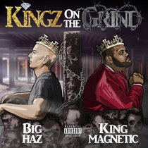 Kingz On The Grind (ft King Magnetic and NYSOM) cover art