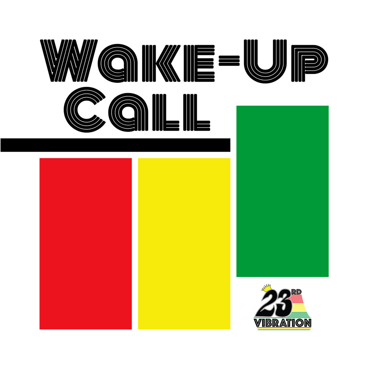 Wake-Up Call by 23rd Vibration