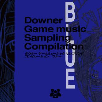 奥床式: Downer game music sampling compilation [BLUE] (2020) - Bandcamp
