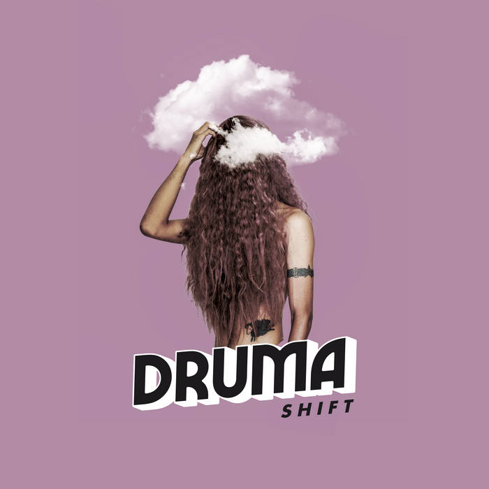 DRUMA – Shift