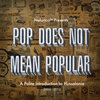 Pop Does Not Mean Popular: A Polite Introduction to Hussalonia (2004-2014) Cover Art