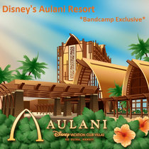 Let's Visit Aulani! *Bandcamp Exclusive* cover art