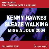 [BR040] : Kenny Hawkes - Sleaze Walking [Bandcamp Exclusive - 2020 Remastered Version] cover art