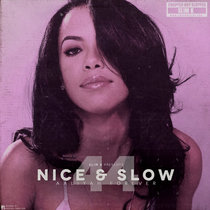 Nice & Slow 44 (Aaliyah Forever) cover art