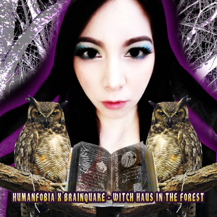 Brainquake x Humanfobia – Witch Haus in the Forest