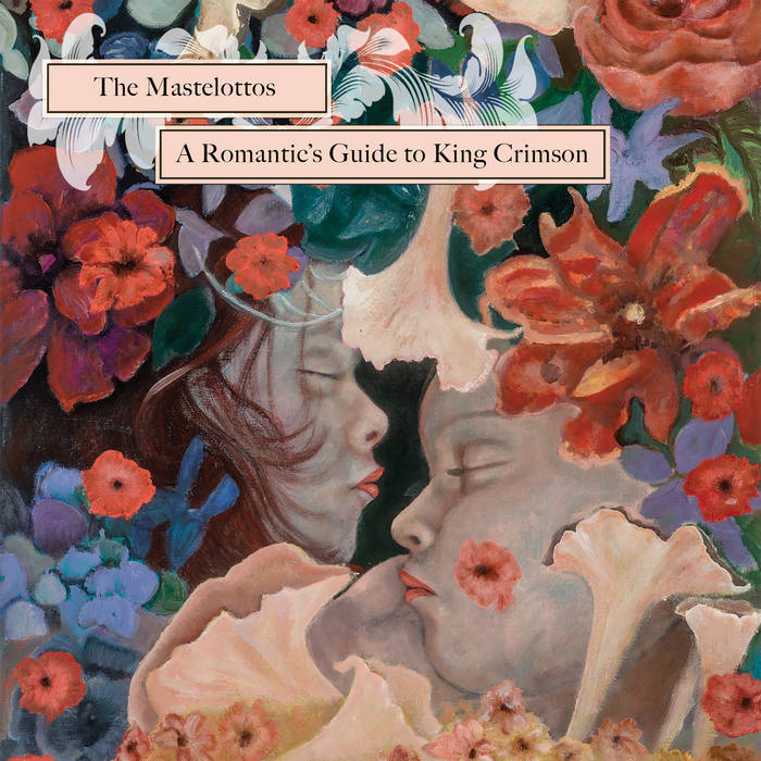 A Romantic's Guide to King Crimson / The Mastelottos