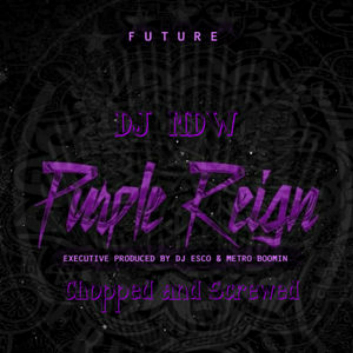 1dcf13f18 Future - Purple Reign (Chopped and Screwed) by DJ MDW