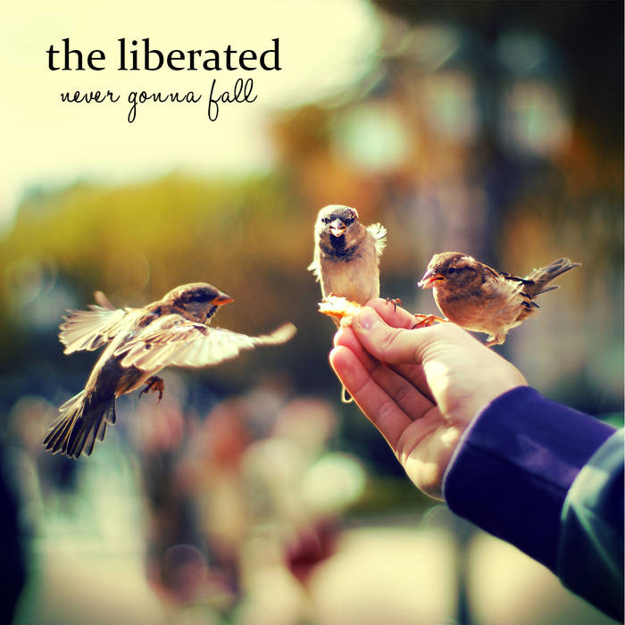 THE LIBERATED – Never Gonna Fall