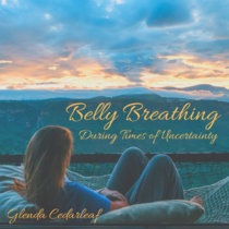 Belly Breathing During Times of Uncertainty cover art