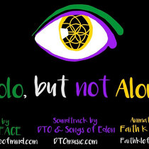 Solo, But Not Alone  by award-winning producer, DTO feat. Spoken Word Artist, doc.PEACE, original animation by Faith K Lefever + soundtrack music, Mumbai Moves, co-produced by DTO & Songs of Eden cover art