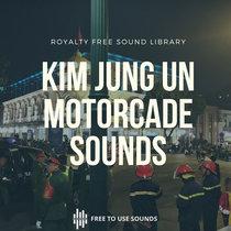 Motorcade Sound Effects! Reporters & Crowds - Kim Jong Un - Donald Trump Summit Hanoi cover art