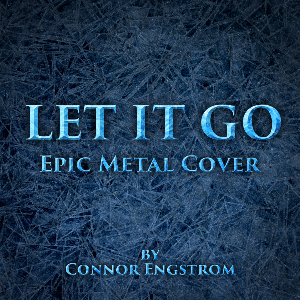 Let It Go (Epic Metal Cover) | Connor Engstrom