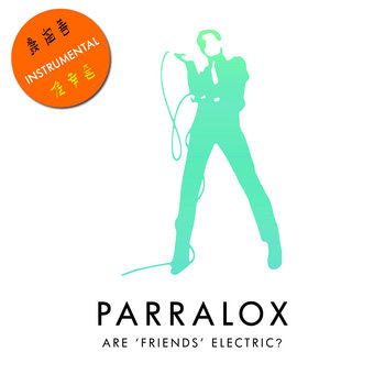 Parralox - Are 'Friends' Electric? (Demo Instrumental V1)