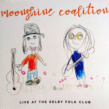 Live At The Selby Folk Club by Moonshine Coalition
