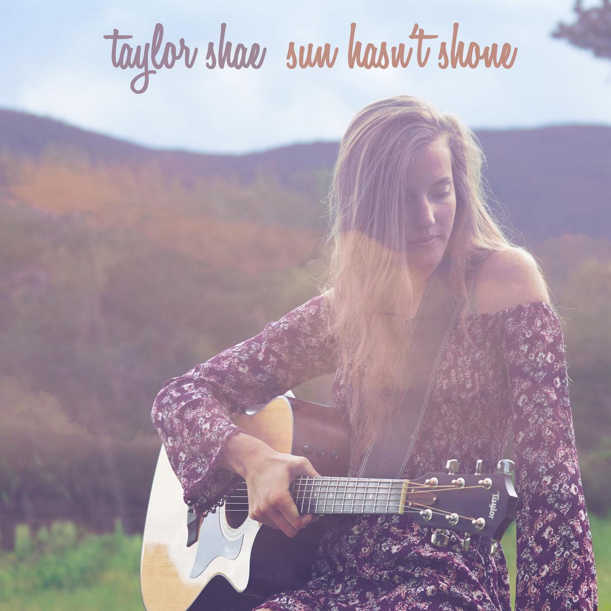 Sun Hasn't Shone by Taylor Shae