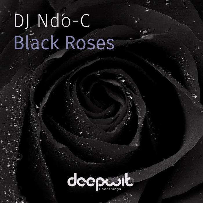 Black Roses, by DJ Ndo-C