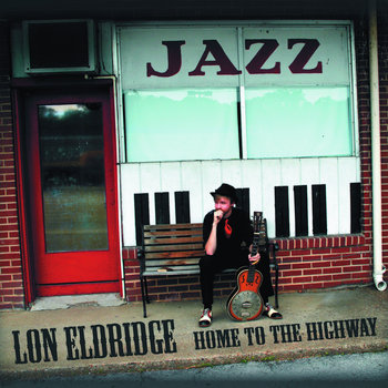 Home to the Highway by Lon Eldridge