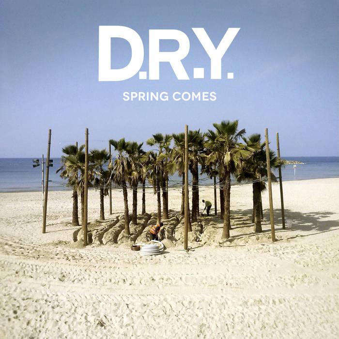 D.R.Y. - Spring Comes