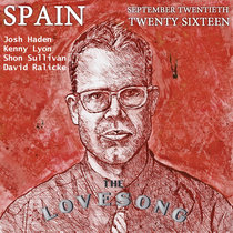 Spain Love Song Los Angeles, CA 20 September 2016 With David Ralicke cover art