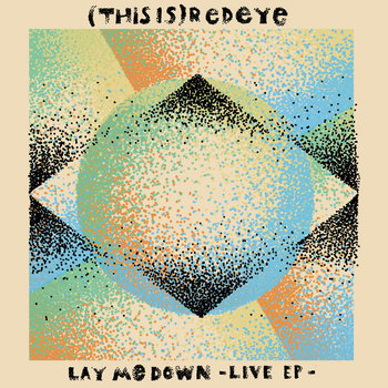 Lay Me Down - Live EP by (Thisis)Redeye