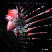 serrated ambient twerks cover art