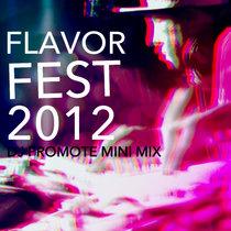 MIX: Flavor Fest 2012 Mini Mix Live Set cover art
