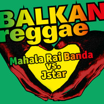 Balkan Reggae - Jstar Remix (digital only) cover art