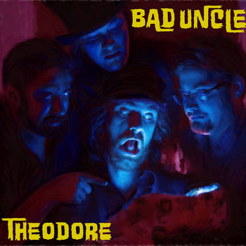 THEODORE by Bad Uncle