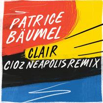 Patrice Bäumel - Clair (Cioz Neapolis Remix) cover art
