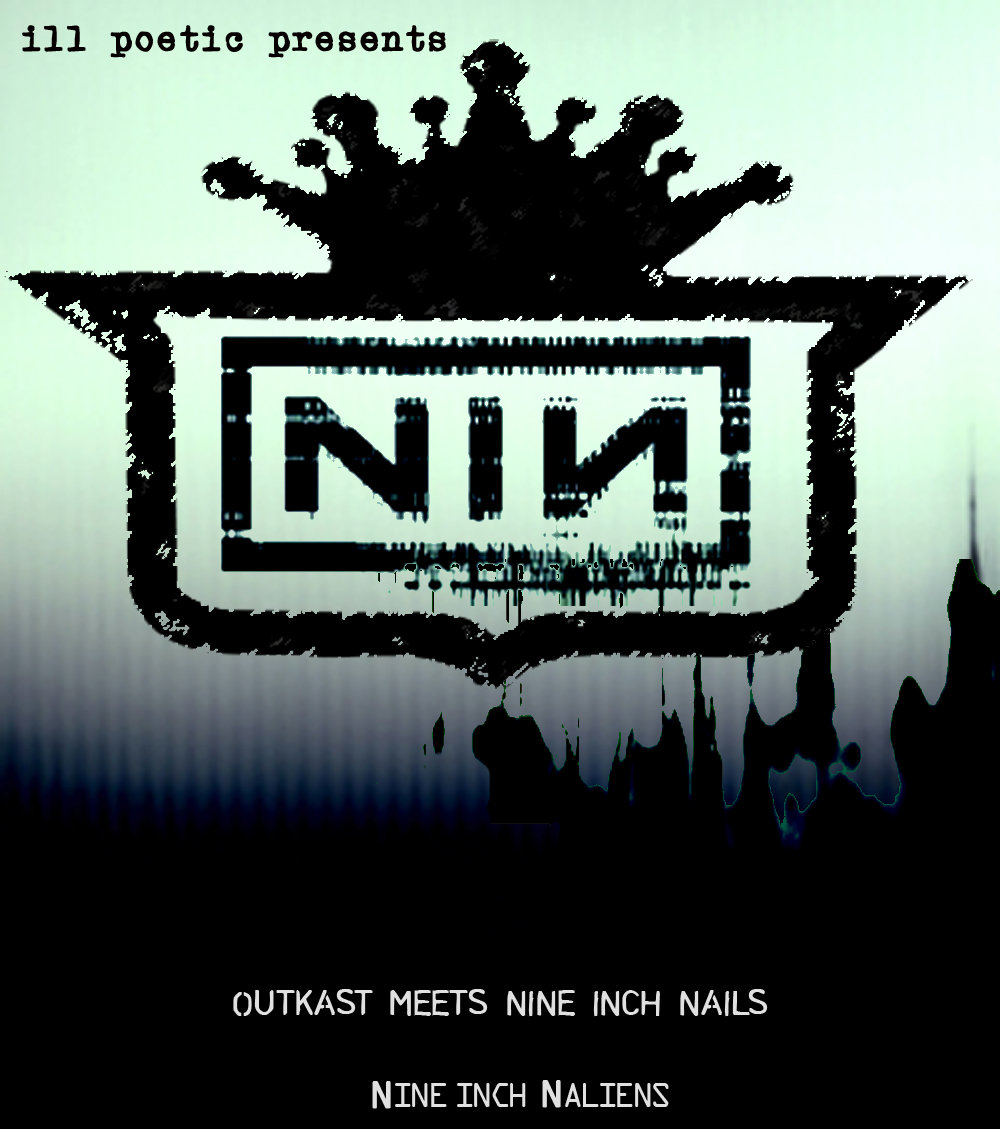 Ill Poetic Presents: Outkast Meets NIN \