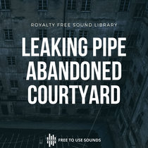 Abandoned Courtyard Ambience! Leaking Water Pipe & Church Bells cover art