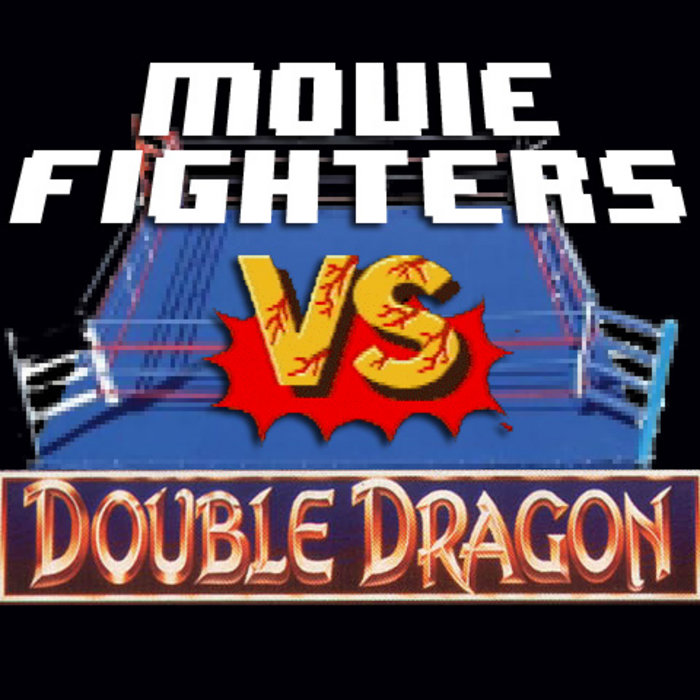 Vs Double Dragon Chris Sims And Matt Wilson Movie Fighters