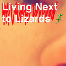 Living Next to Lizards cover art