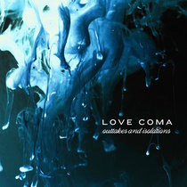 Love Coma Outtakes & Isolations cover art