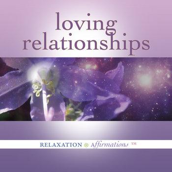 Loving Relationships by Trina Brunk