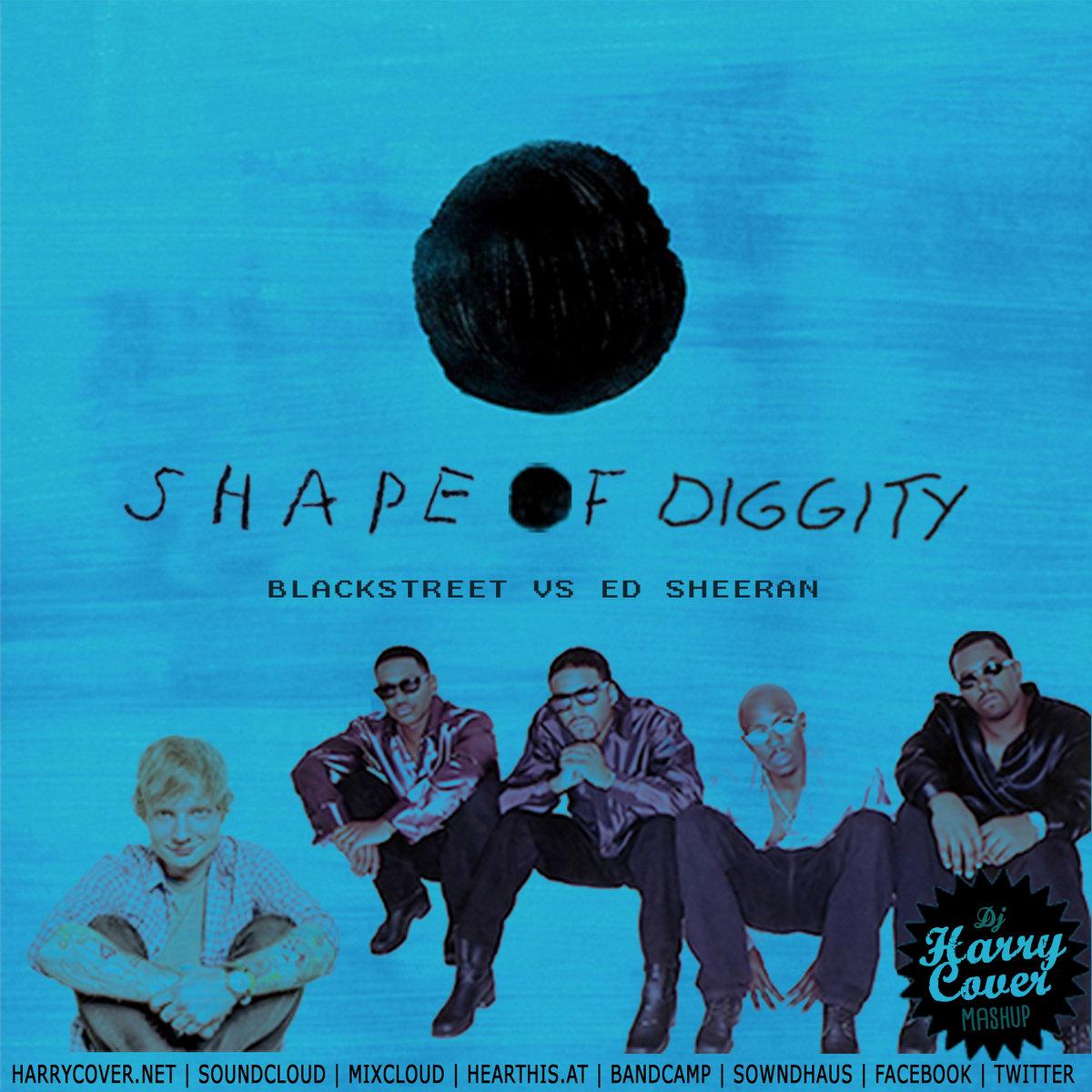 Blackstreet Vs Ed Sheeran - Shape Of Diggity (Dj Harry Cover Mashup