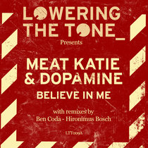 Meat Katie & Dopamine - Believe In Me (with Remixes by Ben Coda & Hironimus Bosch) cover art