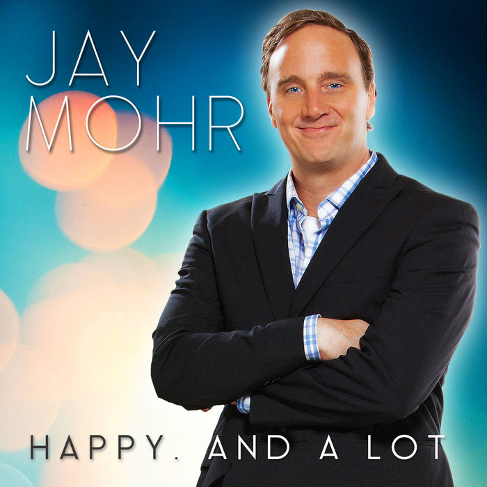 Jay Mohr in Happy and A lot