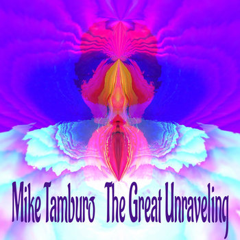 The Great Unraveling by Mike Tamburo