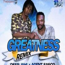 Deep Jahi Ft Agent Sasco - Greatness [Remix] cover art