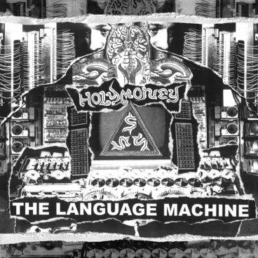 Holy Money - The Language Machine (Undesirable-013) main photo