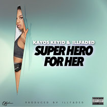 Superhero for Her (feat. illfaded) [Prod. by illfaded] cover art