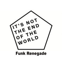 Not The End Of The World (Jam) Funk Renegade cover art