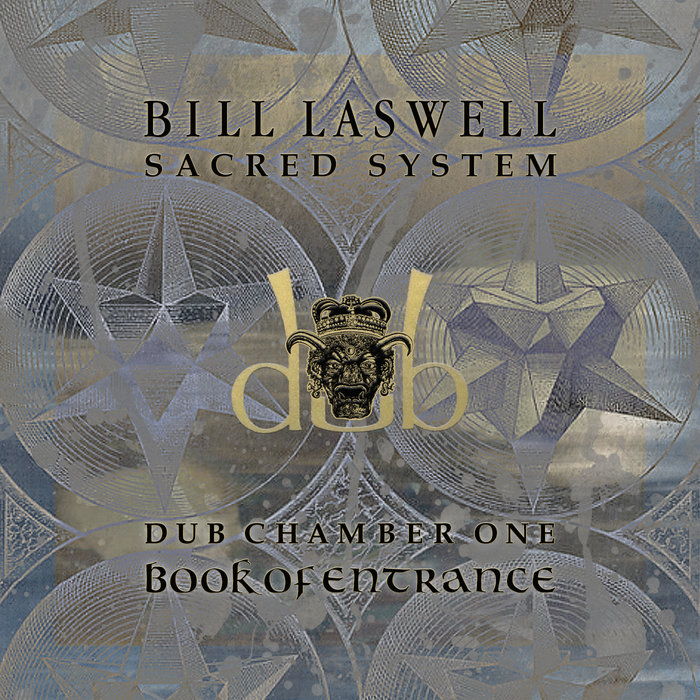 Dub Chamber 1 Book Of Entrance Bill Laswell