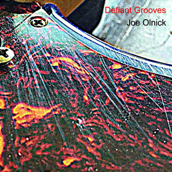 Defiant Grooves by Joe Olnick Band