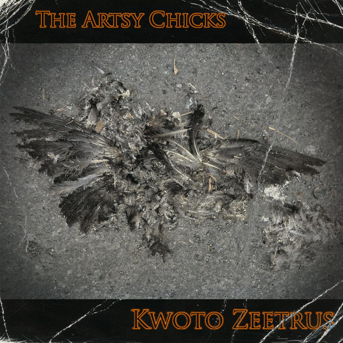 Kwoto Zeetrus   The Artsy Chicks