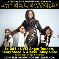 Ep 061 : LIVE! Angus Truskett, Henry Stone & Alexei Toliopoulos – Bizarre Wookieepedia articles cover art